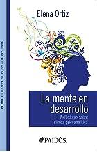 La mente en desarrollo: Reflexiones sobre clínica psicoanálitica (Spanish Edition)
