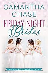Friday Night Brides: An Enchanted Bridal Novel #1 Kindle Edition