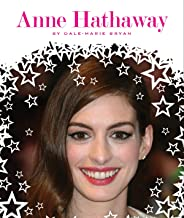 Anne Hathaway (Stars of Today) (English Edition)
