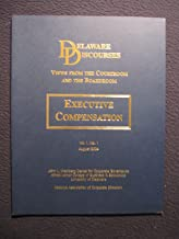 Delaware Discourses: Executive Compensation - Views from the Courtroom and the Boardroom