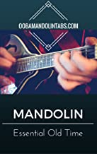 Ooba Mandolin Essentials: Old Time: 10 Essential Old Time Songs to Learn on the Mandolin
