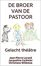 DE BROER VAN DE PASTOOR: Gelacht théâtre