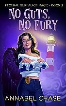 No Guts, No Fury (Federal Bureau of Magic Cozy Mystery Book 3) (English Edition)