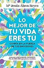 Lo mejor de tu vida eres tú (Psicología y salud) (Spanish Edition)