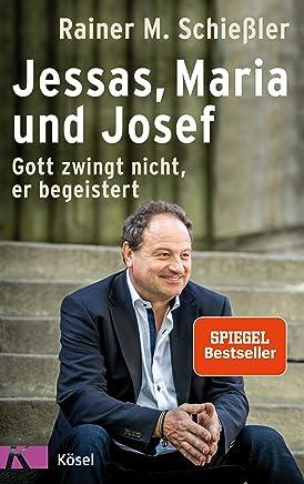 Jessas aria und Josef Gott zwingt nicht er begeistert by Rainer M. Schießler