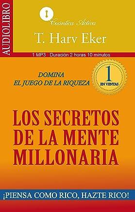 Los secretos de la mente millonaria: Domina el juego de la riqueza