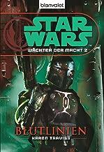 Star Wars Wächter der Macht 2: Blutlinien (German Edition)