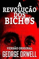 A REVOLUÇÃO DOS BICHOS: VERSÃO ORIGINAL eBook Kindle