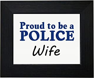 Hollywood Thread Proud to Be A Police Wife - Law Enforcement Support Framed Print Poster Wall or Desk Mount Options