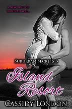 Island Resort (Suburban Secrets Book 3): A Dirty Romance Novella