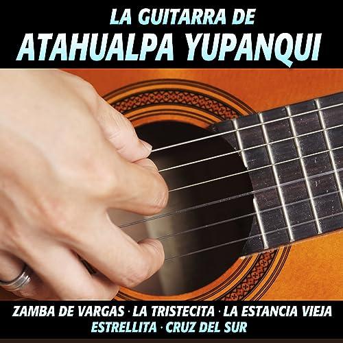 La Guitarra de Atahualpa Yupanqui de Atahualpa Yupanqui en Amazon ...