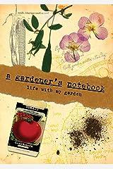 Gardener's Notebook: Life with My Garden Hardcover