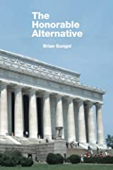 The Honorable Alternative: A Conservative Case for Johnson/Weld in 2016 Kindle Edition
