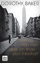 Ich mag mich irren, aber ich finde dich fabelhaft: Roman (German Edition)
