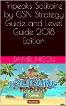 Tripeaks Solitaire by GSN Strategy Guide and Level Guide 2018 Edition