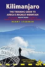 Kilimanjaro: The Trekking Guide to Africa's Highest Mountain (Trailblazer Guide): also includes Mount Meru & guides to Arusha, Moshi, Marangu, Nairobi & Dar es Salaam