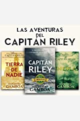LAS AVENTURAS DEL CAPITÁN RILEY: Capitán Riley+Tinieblas+Tierra de nadie Versión Kindle