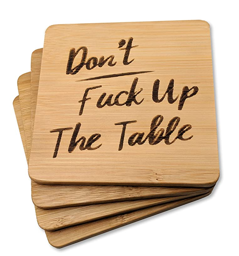BarNone Bamboo Drink Coasters Set (4-Pc.) Novelty Don't Fuck Up the Table Bar, Countertop, Party Decor   Cool Cup, Tumbler, and Cocktail Glass Holders   Funny Housewarming Gift