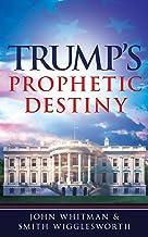 Trump's Prophetic Destiny: A Purpose Driven Prophecy for America