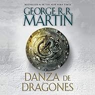 Danza de dragones [A Dance with Dragons]: Canción de hielo y fuego, Libro 5