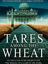 tares among the wheat documentary