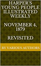 Harper's Young People Illustrated Weekly November 4, 1879 Revisited