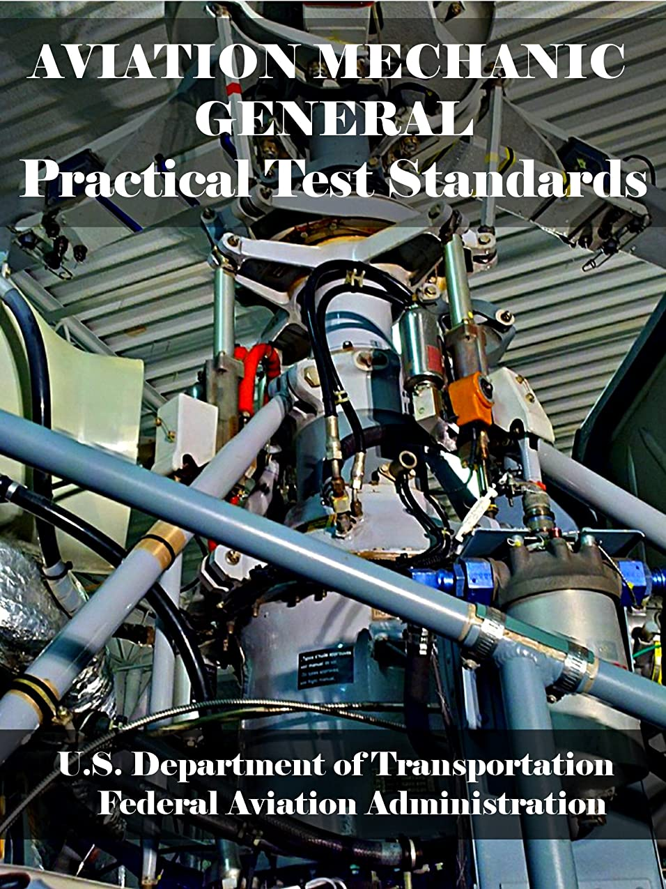 驚いたことに電信採用するAviation Mechanic General Practical Test Standards (English Edition)