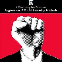 A Macat Analysis of Albert Bandura's Aggression: A Social Learning Analysis