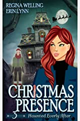 Christmas Presence: A Ghost Cozy Mystery Series (Haunted Everly After Book 3) Kindle Edition