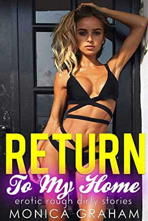 Return To My Home Erotic Rough Dirty Stories (English Edition)