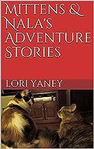 Mittens & Nala's Adventure Stories