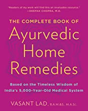 The Complete Book of Ayurvedic Home Remedies: Based on the