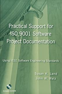Practical Support for ISO 9001 Software Project Documentation: Using IEEE Software Engineering Standards (Practitioners)