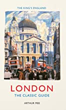 The King's England London: The Classic Guide
