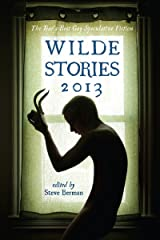 Wilde Stories 2013: The Year's Best Gay Speculative Fiction Kindle Edition