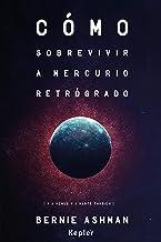 Cómo sobrevivir a Mercurio retrógrado: (Y a Venus y a Marte también) (Kepler Astrología) (Spanish Edition)