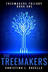 The Treemakers (The Treemakers Trilogy Book 1) Kindle Edition
