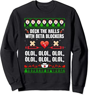 deck the halls with beta blockers Sweatshirt