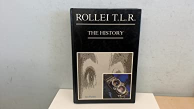 Rollei Tlr: The History : The Complete Book on the Origins of Twin-Lens Photography