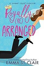 Royally Rearranged: A Sweet Royal Romcom