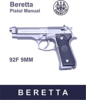 Beretta 92F 9MM Pistol Manual with troubleshooting and maintenance, moderate repairs. [ Facsimile Loose Leaf Edition, 2012]