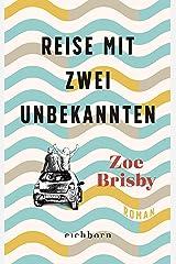 Reise mit zwei Unbekannten: Roman (German Edition) Format Kindle