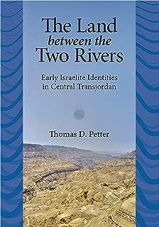 The Land between Two Rivers: Early Israelite Identities in Transjordan