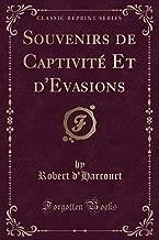 Souvenirs de Captivité Et d'Evasions (Classic Reprint)