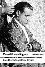 Juan Belmonte, matador de toros / Juan Belmonte, killer of bulls: Su vida y sus hazañas / His life and deeds (Spanish Edition)