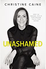 Unashamed: Drop the Baggage, Pick up Your Freedom, Fulfill Your Destiny Kindle Edition