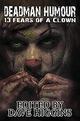 Deadman Humour: Thirteen Fears of a Clown Kindle Edition