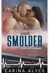 Smolder: A Firefighter Romance (Forbidden Love Duets Book 1) Kindle Edition