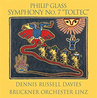 "Glass: Symphony No.7 ""Toltec"""