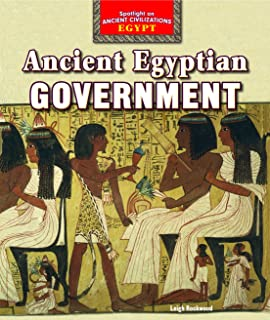 Ancient Egyptian Government (Spotlight on Ancient Civilizations: Egypt)